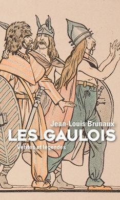 les gaulois vérités et légendes par Brunaux
