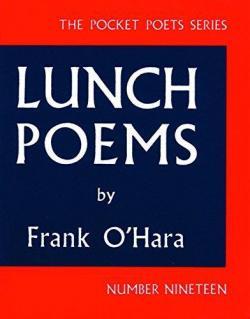 Lunch poems par Frank O`Hara