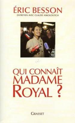 Qui connaît Madame Royal ? par Eric Besson
