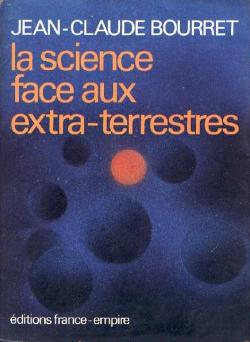 La Science face aux extra-terrestres par Jean-Claude Bourret