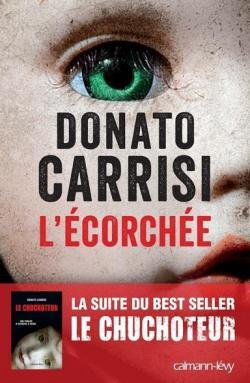 L'Ecorchée Le Chuchoteur 2 Donato Carrisi