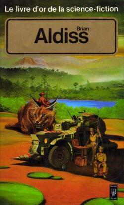 Le livre d\'or de la science-fiction : Brian Aldiss par Brian Wilson Aldiss