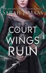 Un palais d'épines et de roses, tome 3 : A Court of Wings and Ruin par Maas