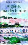 Algérie, ma déchirure : Fragments de vie par Behja Traversac