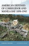 American Defenses of Corregidor and Manila Bay 1898–1945 par Berhow