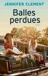 Balles perdues par Jennifer Clement