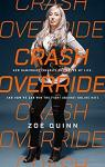 Crash Override: How Gamergate (Nearly) Destroyed My Life, and How We Can Win the Fight Against Online Hate par Quinn