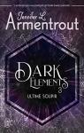 Dark elements, tome 3 : Ultime soupir par Armentrout