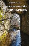 De Menet à Neuvialle - Les Ponts maudits par Philippe Roucarie