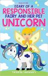 Diary of a Responsible Fairy and Her Pet Unicorn par Summers