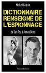Dictionnaire renseigné de l\'espionnage De Sun Tzu à James Bond par Jean-Michel Guérin