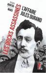 Les docks assassinés : l'affaire Jules Durand par Martin