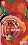 Dossier de l'Art 257. Kupka, pionnier de l'abstraction