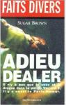 Faits divers, nø7 : adieu dealer par Brown