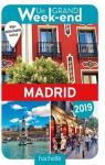 Guide Un Grand Week-end à Madrid 2019 par Guide Un Grand Week-end