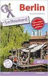 Guide du Routard. Berlin 2017 par Guide du Routard