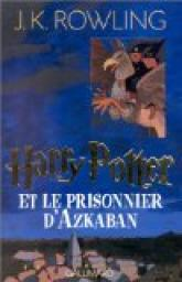 Harry Potter, tome 3 : Harry Potter et le Prisonnier d'Azkaban par Rowling