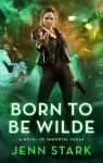Immortal Vegas, tome 3 : Born To Be Wilde par Stark