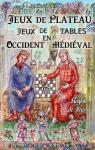 Jeux de plateau. Jeux de Tables en Occident Médiéval par Cattant