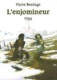 L'Enjomineur : 1793 par Pierre Bordage