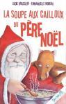 La soupe aux cailloux du Père Noël par Lucie Brasseur