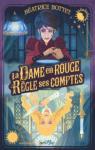 Le secret de la Dame en rouge, tome 2 : La Dame en rouge règle ses comptes par Béatrice Bottet