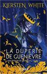 L\'ascension de Camelot, tome 1 : La duperie de Guenièvre par Kiersten White