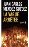 La vague arrêtée par Juan Carlos Méndez Guédez