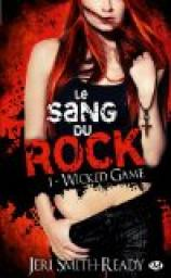 Le Sang du Rock, Tome 1 : Wicked Game par Jeri Smith-Ready