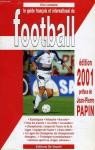 Le guide français et international du football - 2001 par Lemaire