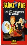 Les 200 mensonges de Vincent par Hirsching