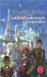 Le Paris des Merveilles, tome 1 : Les Enchantements d'Ambremer par Pevel