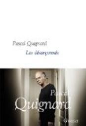 Dernier royaume, tome 7 : Les désarçonnés par Pascal Quignard
