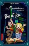 Les mystérieuses aventures de Tim et Lou