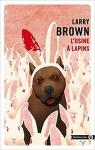 L'usine à lapins par Brown