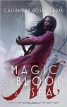 Magic of Blood and Sea, tome 1 par Cassandra Rose Clarke
