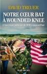 Notre coeur bat à Wounded Knee par David Treuer