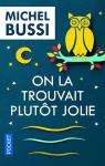 On la trouvait plutôt jolie par Bussi