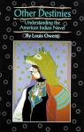Other destinies : understanding the American Indian novel par Owens