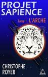 Projet Sapience, tome 1 : L'Arche par Royer