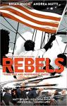 Rebels : These Free and Independent States par Wood