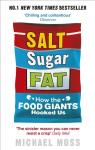 Salt, Sugar, Fat: How the Food Giants Hooked Us par Moss