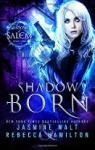 Shadows of Salem, tome 1 : Shadow Born par Walt