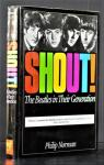 Shout ! - the Beatles in their generation par Norman