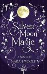 SilverMoonMagic (Silver Moon Saga Book 2) par Woolf