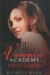 Vampire Academy Tome 1 Soeurs De Sang Par Richelle Mead
