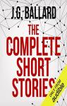 The Complete Short Stories par Ballard