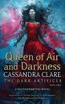 The Mortal Instruments - Renaissance, tome 3 : The Queen Of Air And Darkness par Clare