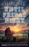 The Field Party, tome 1 : Until Friday Night par Glines
