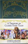 The Land Of Stories : A Treasury Of Classic Fairy Tales par Colfer
